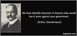 We have 500,000 reservists in America who would rise in arms against ...