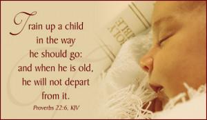 http://media.salemwebnetwork.com/ecards/ScriptureCards/Proverbs22_6 ...