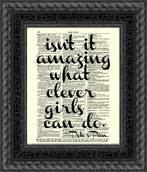Isn't It Amazing What Clever Girls Cand Do by reimaginationprints, $10 ...