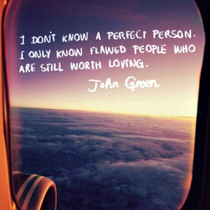 Love this quote. John Green. #johngreen #quotes #love #flaws #life # ...