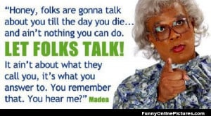 funnyonlinepictures.comFunny Madea Movie Quote