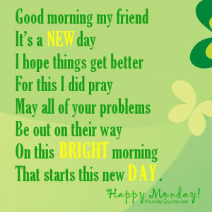 Good morning my friend It's a new day I hope things get better For ...