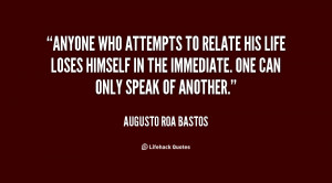 Anyone who attempts to relate his life loses himself in the immediate ...