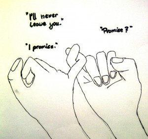 ... Promise: Quote About Ill Never Leave You I Promise ~ Daily Inspiration