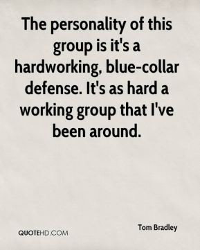 blue collar defense It 39 s as hard a working group that I 39 ve been