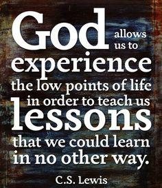 ... Breaking, Trials Quotes, God Lessons, Cs Lewis, Inspiration Quotes