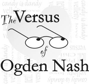 Ogden Nash is a fantastic poet, not to be ignored!