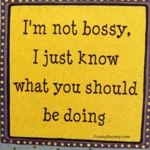 Not Bossy…