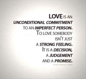 2013-08-13-loveisanunconditionalcommitmenttoanimperfectpersonlovequote ...