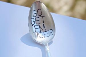 Go Get 'Em Tiger #Quote #Funny #Tiger #Spoon #Handstamped #gift # ...