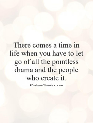 ... all the pointless drama and the people who create it Picture Quote #1