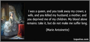 quote-i-was-a-queen-and-you-took-away-my-crown-a-wife-and-you-killed ...