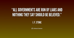 All governments are run by liars and nothing they say should be ...