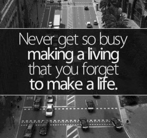 want to live my life awesome life quotes to live by