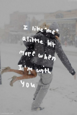 "Like ""Me"" a Little Bit More When I'm With You"