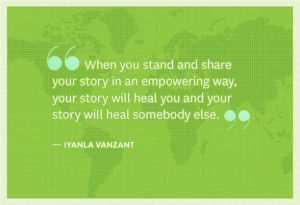 When you stand and share your story in an empowering way, your story ...