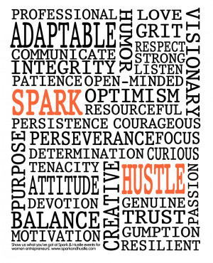 Spark & Hustle attendees' words to live by. Tell us what makes YOU ...