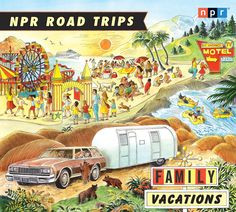 quotes+about+road+trips | NPR Road Trips: Family Vacations: Main ...