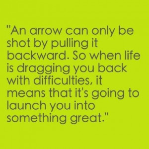 ... know that if you keep pushing forward you'll end up somewhere GREAT