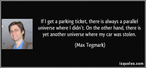 If I get a parking ticket, there is always a parallel universe where I ...