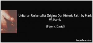 ... Origins: Our Historic Faith by Mark W. Harris - Ferenc Dávid