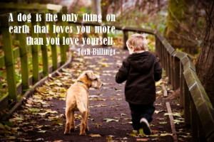 Sweet quote about how dogs love you!