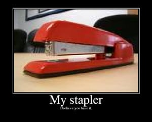 Office Space Funny Stapler Milton office space quotes.