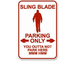 Sling Blade... MMM HMM