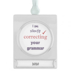 Silently Correcting your Grammar Funny Quote Silver Plated Banner ...