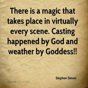 Stephen Simon - There is a magic that takes place in virtually every ...