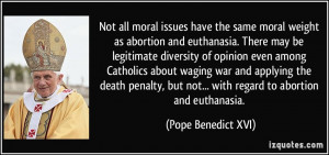 Not all moral issues have the same moral weight as abortion and ...