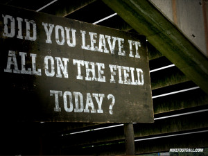 NFL Nike Football Motivational Did You Leave It ALL On The Field Today ...