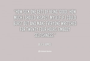 quote-Alice-James-how-sick-one-gets-of-being-good-20111.png