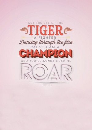 ... am a champion and you're gonna hear me roar. #KatyPerry #Lyrics #Roar