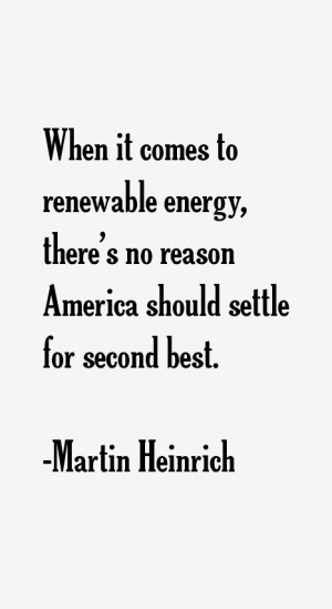 Martin Heinrich Quotes & Sayings
