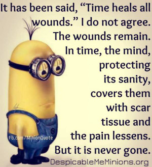 it has been said time heals all wounds it has been said time heals all ...