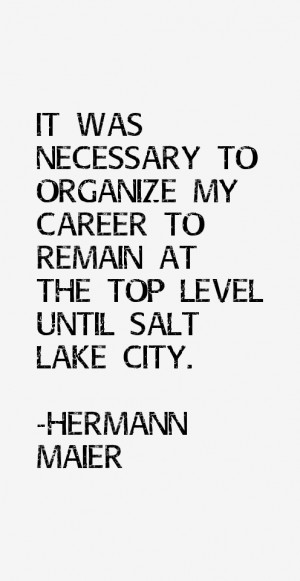 It was necessary to organize my career to remain at the top level ...