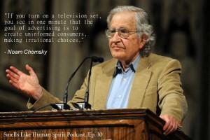Episode 30 – Professor Noam Chomsky on Propaganda, Advertising, and ...