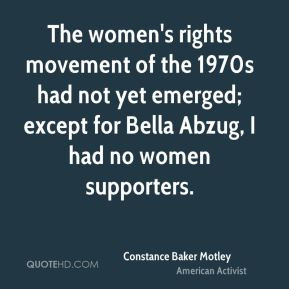 Constance Baker Motley - The women's rights movement of the 1970s had ...