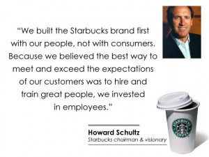 in the above quote, Starbucks seeks to connect first with employees ...