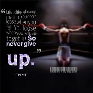 Life is like boxing