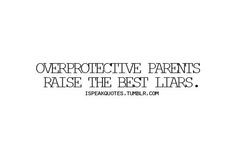 overprotective parents more life quotes lovelyyi quotes 3