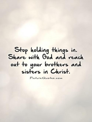 ... and reach out to your brothers and sisters in Christ. Picture Quote #1