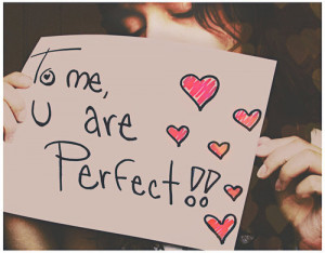 To me, you are perfectFOLLOW SAYING IMAGES FOR MORE INSPIRED IMAGES ...