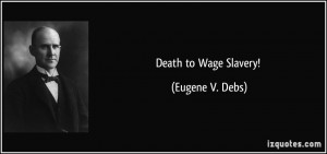 Wage Slavery Quotes