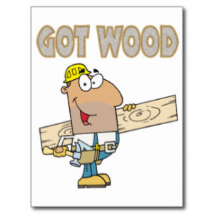 got wood carpenter humor funny design post cards