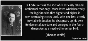Le Corbusier was the sort of relentlessly rational intellectual that ...