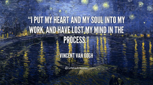 quote-Vincent-Van-Gogh-i-put-my-heart-and-my-soul-92425.png