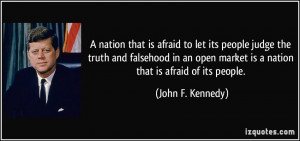 nation that is afraid to let its people judge the truth and ...