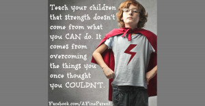 Mar3rd_2014_Dec28th_2013_quote_teach_your_children_that_strength ...